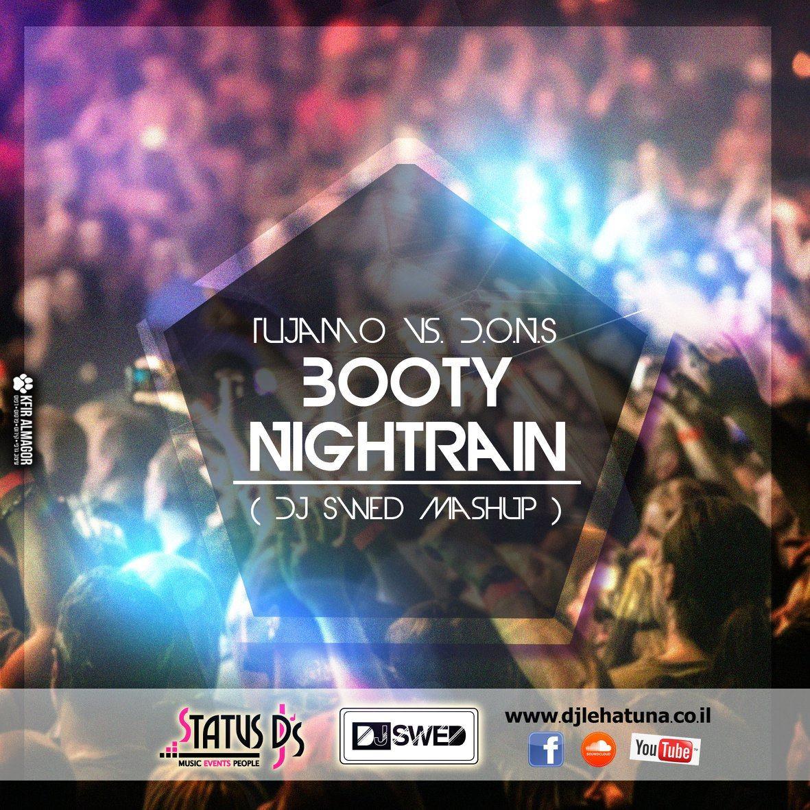 Tujamo vs DONS - Booty Nightrain DJ Swed MashUp